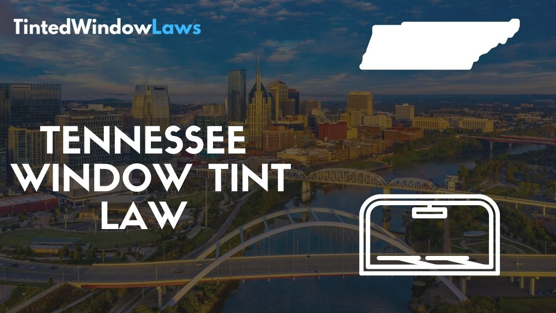 Tennessee Window Tint Laws