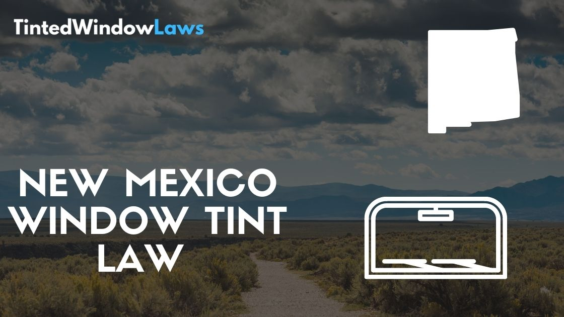 New Mexico Window Tint Laws